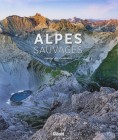 Alpes sauvages, contribution de Christel Leca et les photographies de Biosphoto